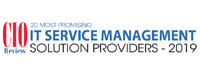 Top 20 IT Service Management Solution Companies - 2019